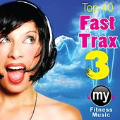 Top 40 Fast Trax Vol 3 (Non-Stop Mix for Walking, Jogging, Elliptical, Stair Climber, Treadmill, Biking, Exercise) by My Fitness Music