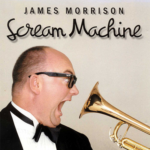 Scream Machine by James Morrison (Jazz)