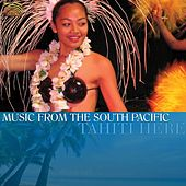 Music from the South Pacific by Tahiti Here