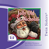 Jolly Old St. Nicholas by Twin Sisters