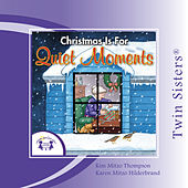 Christmas is for Quiet Moments by Twin Sisters