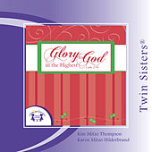 Glory to God in the Highest by Twin Sisters