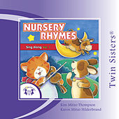 Nursery Rhymes Sing Along Vol. 1 by Twin Sisters
