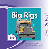 My First Playlist: Big Rigs by Twin Sisters