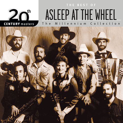 20th Century Masters: The Millennium Collection... by Asleep at the Wheel
