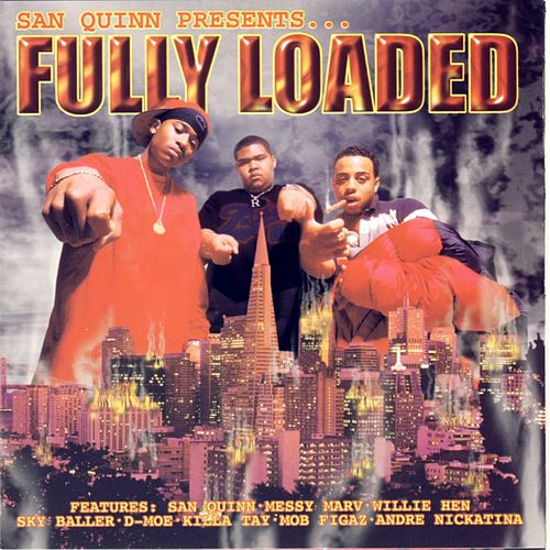 San Quinn Presents Fully Loaded With The... by Fully Loaded
