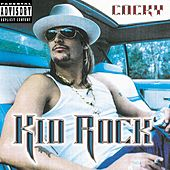 Cocky by Kid Rock