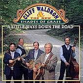A Little Ways Down The Road by Cliff Waldron
