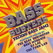 Bass Busters: Techno Bass Jamz by Various Artists
