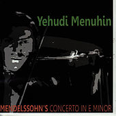 Mendelssohn: Violin Concerto in E Minor, Op. 64 by Yehudi Menuhin