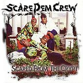 Scared From The Crypt by Scare Dem Crew