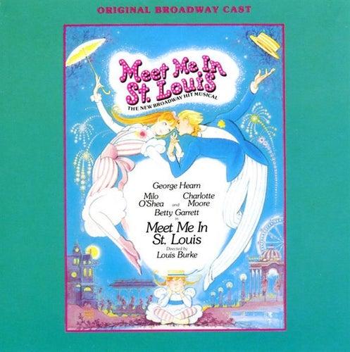 Meet Me in St. Louis [Original Broadway Cast] by Hugh Martin