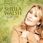 Let Go by Sheila Walsh
