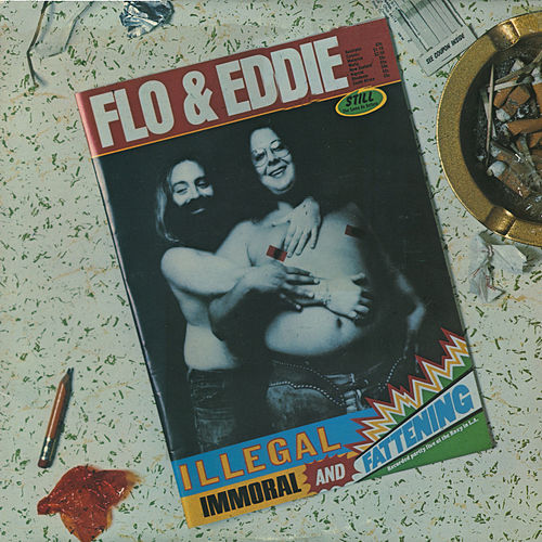 Illegal, Immoral and Fattening by Flo & Eddie