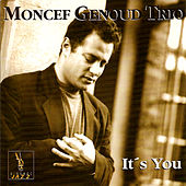 It's You by Moncef Genoud Trio