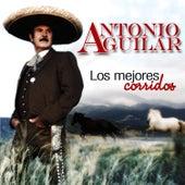Los Mejores Corridos by Antonio Aguilar