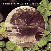 They Call It Ireland by Various Artists