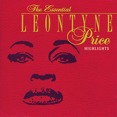 The Essential Leontyne Price/Highlights by Various Artists
