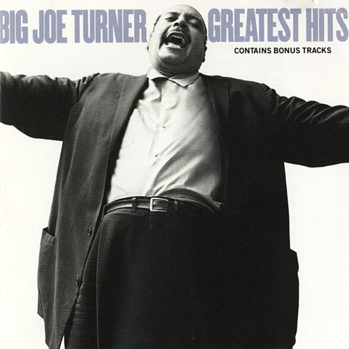 Greatest Hits by Big Joe Turner