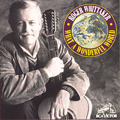What A Wonderful World by Roger Whittaker