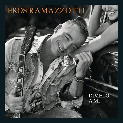 Dimelo A Mi (Parla Con Me) by Eros Ramazzotti