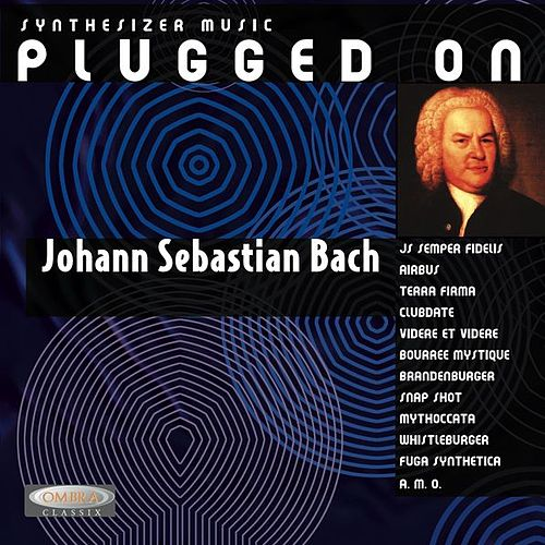 Synthesizer Plugged On Bach by Stephan Kaske