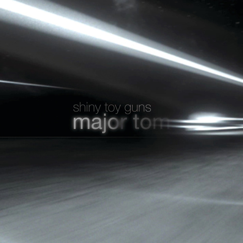Major Tom by Shiny Toy Guns