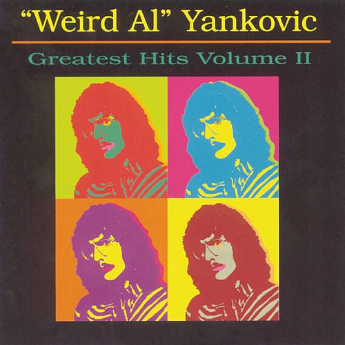 Greatest Hits, Vol. 2 by 'Weird Al' Yankovic