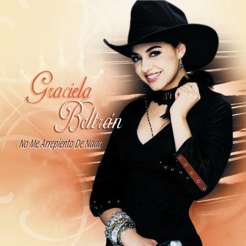 No Me Arrepiento De Nada by Graciela Beltrán
