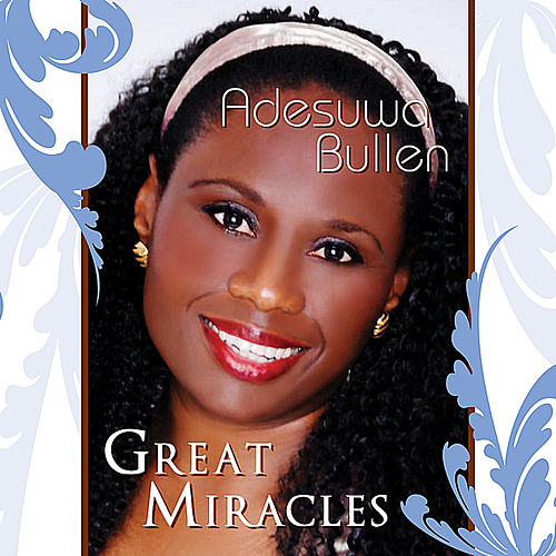 Great Miracles by Adesuwa Obaseki Bullen