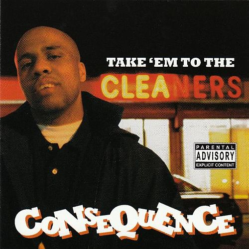 Take'em To The Cleaners by Consequence