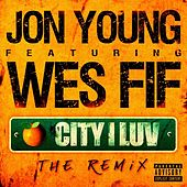 City I Luv (The Remix Feat. Wes Fif) by Jon Young