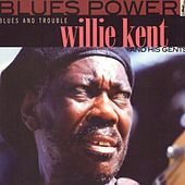Blues And Trouble by Willie Kent