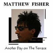 Anoter Day on The Terrace by Matthew Fisher