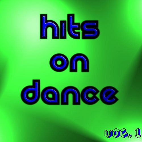 Hits On Dance Vol. 1 by Various Artists