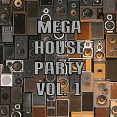 Mega House Party Vol. 1 by Various Artists