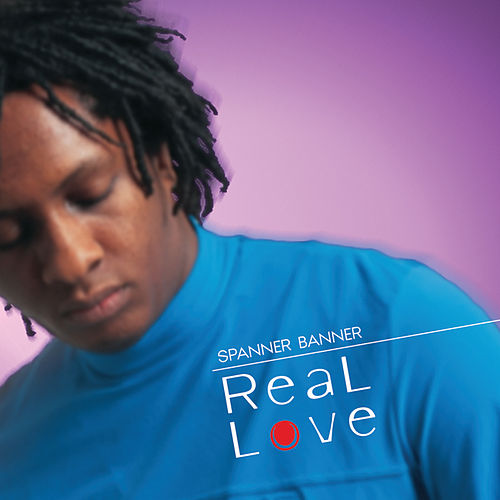 Real Love by Spanner Banner