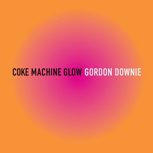Coke Machine Glow by Gordon Downie
