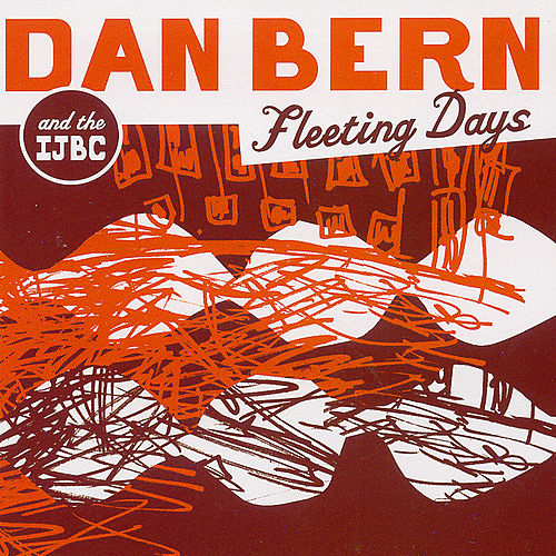 Fleeting Days by Dan Bern