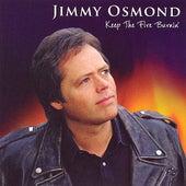 Keep the Fire Burnin' by Jimmy Osmond