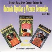 Pistas Para Que Cantes Exitos de Antonio Aguilar y Vicente Fernandez by Antonio Aguilar