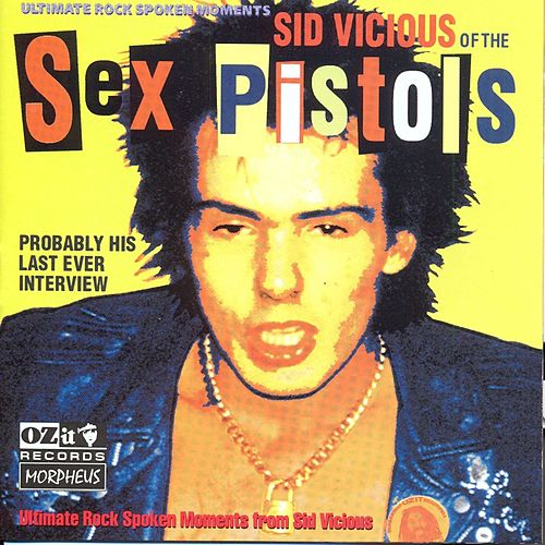 Probably His Last Ever Interview by Sid Vicious