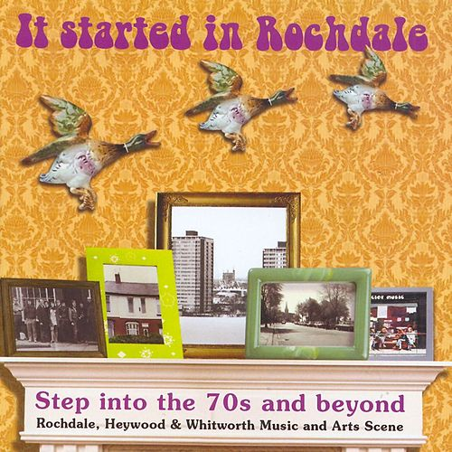 It Started in Rochdale: Step Into the 70s and Beyond by Various Artists