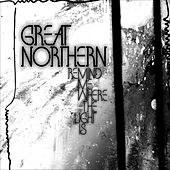 Remind Me Where The Light Is von Great Northern