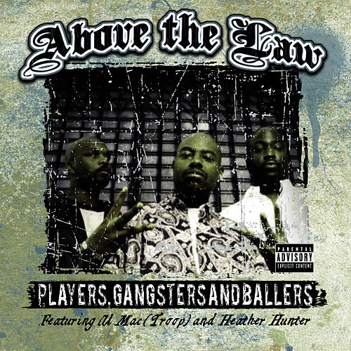 Players, Gangsters, and Ballers by Above The Law