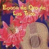 Epoca de Oro de Los Trios by Trio Mexico