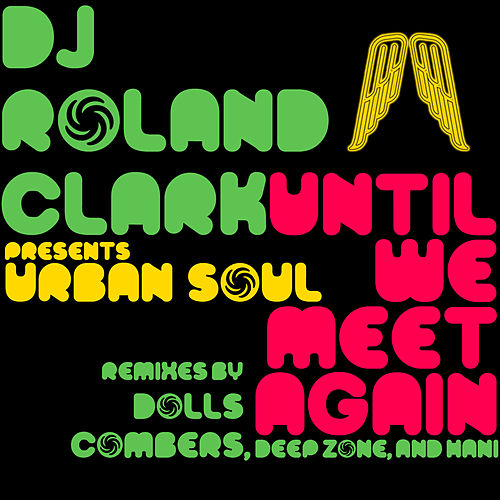 Until We Meet Again by DJ Roland Clark