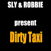 Sly & Robbie Present Dirty Taxi EP by Sly and Robbie