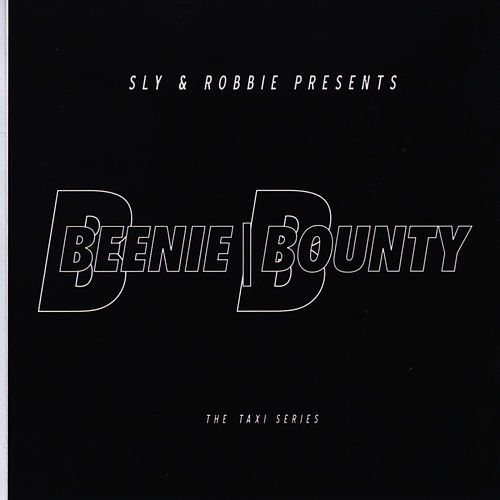 Sly & Robbie Present Beenie Bounty by Sly and Robbie