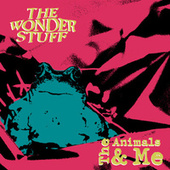 The Animals & Me by The Wonder Stuff